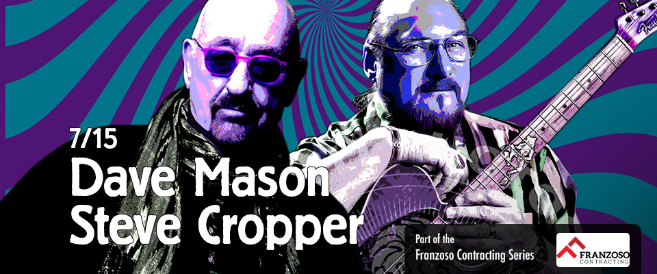 Tickets dave mason steve cropper vip meet n greet experience tickets dave mason steve cropper vip meet n greet experience does not include show ticket tarrytown music hall m4hsunfo