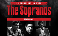POSTPONED TO 5/15/21 In Conversation with The Sopranos - Feat. Steve Schirripa, Vincent Pastore, & Michael Imperioli (8/8/20)