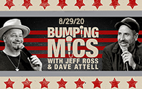 POSTPONED TO 8/29 Bumping Mics with Jeff Ross & Dave Attell (4/17/20)